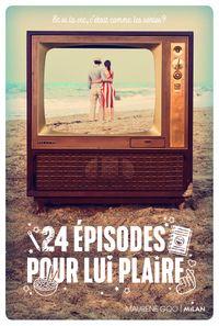 Couverture «24 épisodes pour lui plaire»