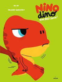 Couverture «Nino Dino – Non, pas l'école!»