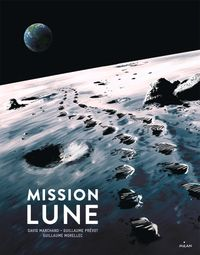 Cover of « Mission Lune – Une odyssée humaine »
