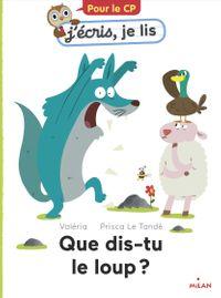 Couverture «Que dis-tu, le loup?»