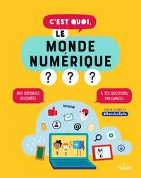 Cover of «C'est quoi, le monde numérique?»