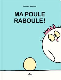 Couverture «Ma poule raboule!»
