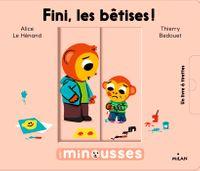 Couverture «Les Minousses – Fini, les bêtises!»
