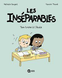 Couverture «Les Inséparables – Tom triche à l'école»
