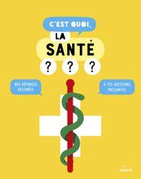 Cover of «C'est quoi, la santé ?»