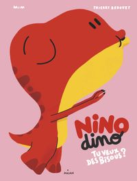 Cover of « Nino Dino – Tu veux des bisous ? »