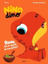 Couverture «Nino Dino – De la soupe de fougères ?»