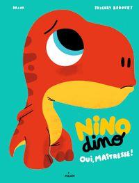 Couverture «Nino Dino – Oui, Maîtresse!»
