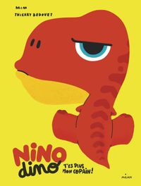 Cover of « Nino Dino – T'es plus mon copain ! »