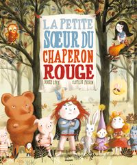 Couverture «La petite sœur du Petit Chaperon rouge»