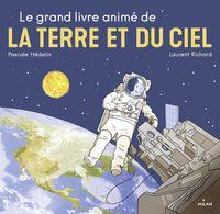 Cover of «Le grand livre animé de la Terre et du ciel»