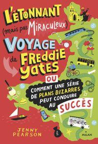 Couverture «L'étonnant (mais pas miraculeux) voyage de Freddie Yates»