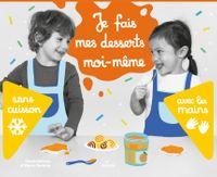Cover of «Je fais mes desserts moi-même sans cuisson»