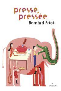 Cover of «Pressé, pressée»