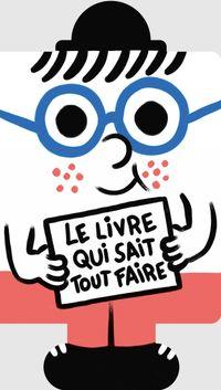 Cover of «Le livre qui sait tout faire»
