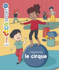 Couverture « J'apprends le cirque »