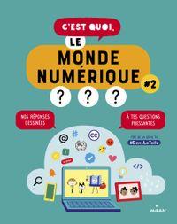 Couverture «C'est quoi, le monde numérique? #2»
