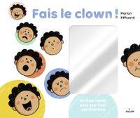 Couverture «Fais le clown ! – Un livre-miroir pour exprimer ses émotions»