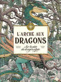 Couverture «L'arche aux dragons – Sur la piste du dragon céleste»