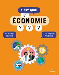Couverture «C'est quoi, l'économie?»