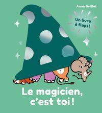 Couverture «Le magicien, c'est toi!»