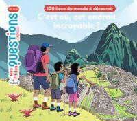 Cover of «C'est où, cet endroit incroyable? 100lieux du monde à découvrir»