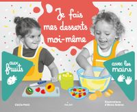 Couverture «Je fais mes desserts moi-même aux fruits»