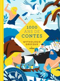 Cover of « Mille ans de contes mythologie grecque »