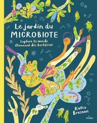Couverture «Le jardin du microbiote. Explore le monde étonnant des bactéries»