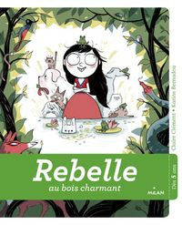 Couverture « Rebelle au bois charmant »