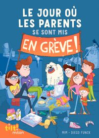 Couverture «Le jour où les parents se sont mis en grève»