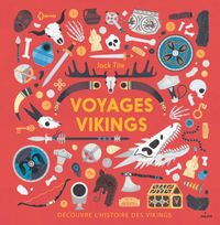 Couverture «Voyages vikings. Découvre l'histoire des Vikings»