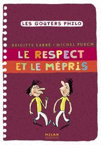 Cover of «Le respect et le mépris»