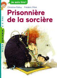 Cover of «Prisonnière de la sorcière»
