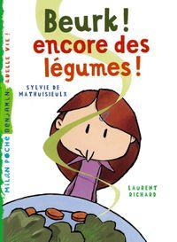 Cover of «Beurk ! Encore des légumes»