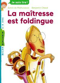 Cover of «La maîtresse est foldingue»