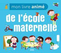 Couverture «Mon livre animé de l'école maternelle»