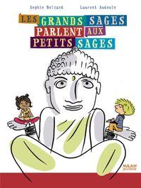 Cover of «Les grands sages parlent aux petits sages»