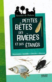 Cover of «Petites bêtes des rivières et des étangs»