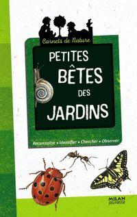 Cover of «Petites bêtes des jardins»
