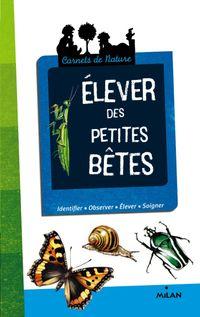 Cover of «Elever des petites bêtes»