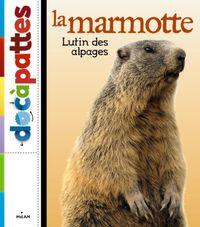 Couverture «La marmotte, lutin des alpages»