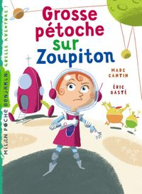 Cover of « Grosse pétoche sur Zoupiton »