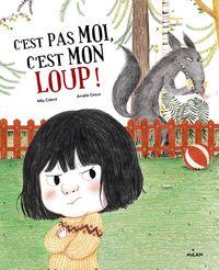 Cover of «C'est pas moi, c'est mon loup !»