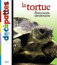 Couverture «La tortue, étonnante centenaire»