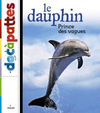 Couverture «Le dauphin, prince des vagues»
