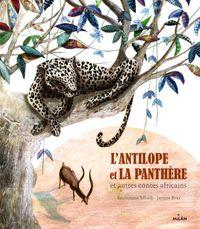 Couverture «L'antilope et la panthère et autres contes africains + CD»