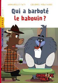 Couverture «Qui a barboté le babouin ?»