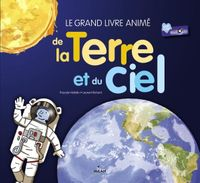 Couverture «Le grand livre animé de la Terre et du ciel»