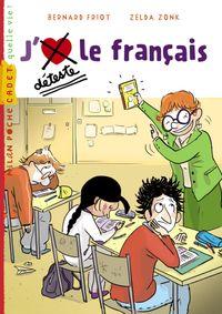 Couverture «J'aime / Je déteste le français»